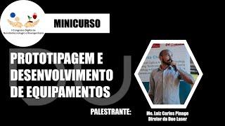 Prototipagem e desenvolvimento de equipamentos. Me. Luiz Carlos Pinagé