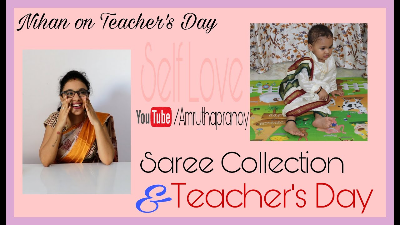 Saree Collection   Nihan onTeacher's day   Self Love  Amruthapranay.