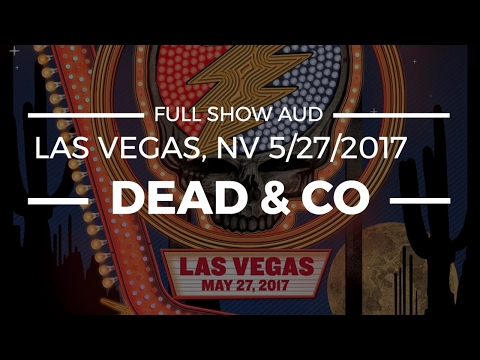 Dead and Company Live in Las Vegas, NV – 5/27/2017 Full Show AUD