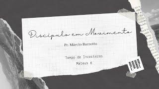 Devocional: Tempo de Incertezas - Rev. Márcio Barzotto