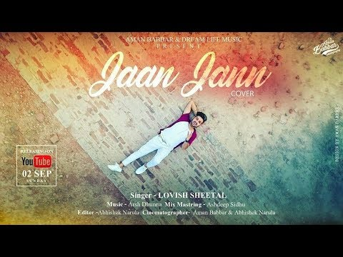ll JAAN JANN ll COVER ll LOVISH SHEETAL ll FULL SONG ll New Punjabi Song 2018