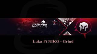 Luka ft NIKO - Grind [Telif Haksız Müzik - No Copyright Music]
