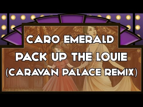 Caro Emerald - Pack Up The Louie (Caravan Palace Remix)