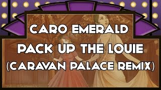 Play Pack Up The Louie (Caravan Palace Remix)