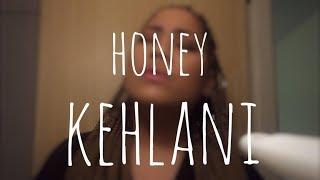 Honey - Kehlani || Cover by Rhiannon Kazie