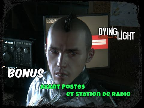 Dying Light - FR - BONUS - Avant Postes et Station de Radio