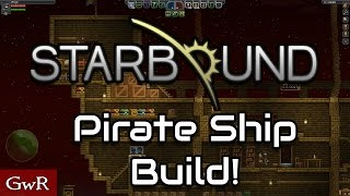 Pirate Ship Build! - Starbound Early Access
