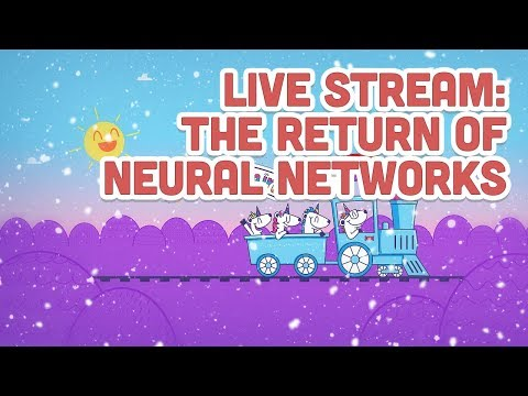 Live Stream #113: The Return of Neural Networks