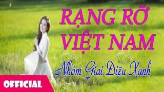 Rạng Rỡ Việt Nam - Nhạc Trữ Tình Quê Hương - Nhóm Giai Điệu Xanh