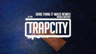 Brookes Brothers - Good Thing (T-Mass Remix)