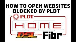 How to access / unblock websites blocked by PLDT Home DSL Fibr
