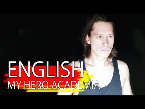 MY HERO ACADEMIA OPENING (English Boku No Hero Academia Op)