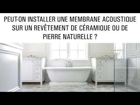 Peut-on installer une membrane acoustique sur un revêtement de céramique ou de pierre naturelle ?