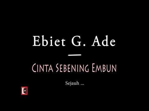 Lagu Lawas. Ebiet G. Ade - Cinta Sebening Embun. Lirik Video