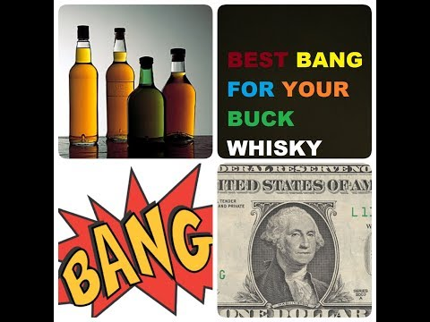 What's the Best Bang for your Buck Whisky