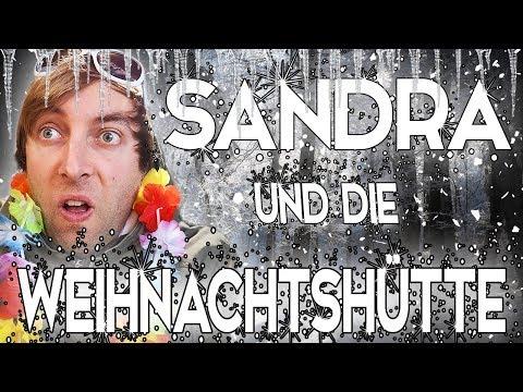 Sandra und die Weihnachtshütte - XXL FINALE ! ! !