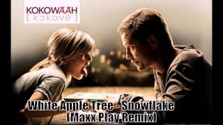 Deep House: White Apple Tree - Snowflake (Maxx Play Remix)