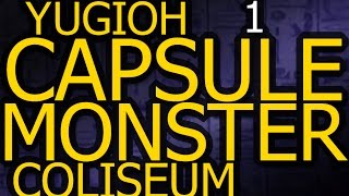 Yu-Gi-Oh! Capsule Monster Coliseum! Part 1