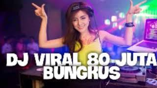 DJ VIRAL 80 JUTA BUNGKUS GOYANG ENAK ISENG ISENG 80jt