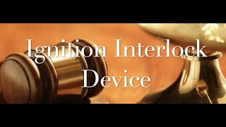 The Behan Law Group, P.L.L.C. Video - Ignition Interlock