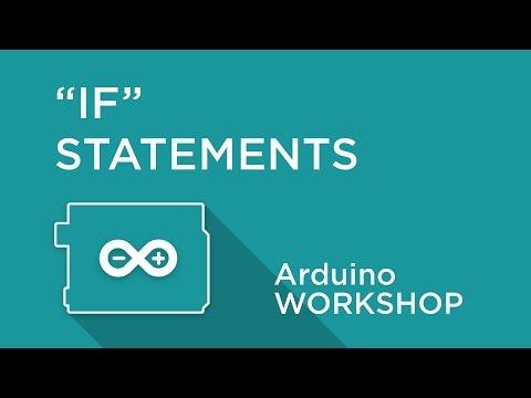 Arduino Workshop - Chapter Three - IF Statements