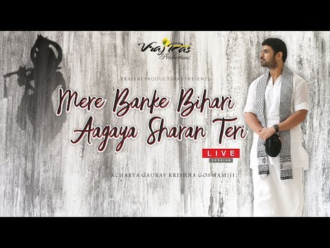 Mere Banke Bihari Aagaya Mein Sharan Teri - LIVE Version