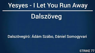 yesyes - I Let You Run Away (lyrics, Dalszöveg) A Dal 2018 Eurovision
