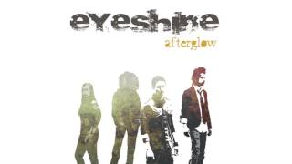 Eyeshine - Afterglow