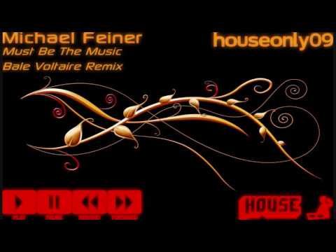 Michael Feiner - Must Be The Music (Bale Voltaire Remix)