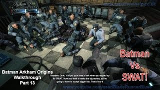 13 Batman Vs 19 SWAT Officers 9 Armed! Arkham Origins Walkthrough Hard Difficulty Max Settings 1080p
