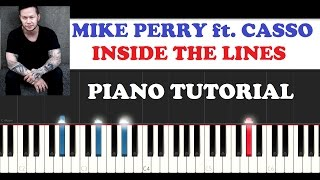 Mike Perry ft. Casso - Inside The Lines (Piano Tutorial + FREE PIANO SHEET)