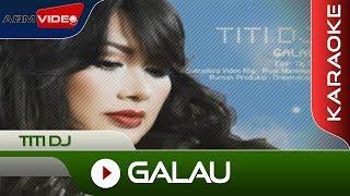 Video Titi DJ - Galau | Official Video + Karaoke download MP3, 3GP, MP4, WEBM, AVI, FLV Desember 2017