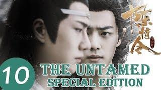 ENG SUB【陈情令特别版 The Untamed Speical Edition】EP10 | 众人不满魏无羡,师姐力挺保护
