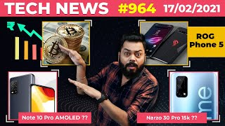 Redmi Note 10 Pro With AMOLED?, Narzo 30 Pro 5G @15K, ROG Phone 5 In March, Bitcoin Prices🤯-#TTN964