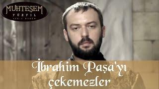 İbrahim Paşa'yı Çekemezler - Muhteşem Yüzyıl 31.Bölüm