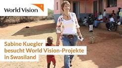Sabine Kuegler besucht World Vision-Projekte in Swasiland