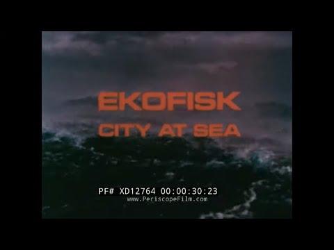 EKOFISK OIL FIELD PROJECT  NORTH SEA / NORWAY  PHILLIPS PETROLEUM CO. PROMO FILM XD12764