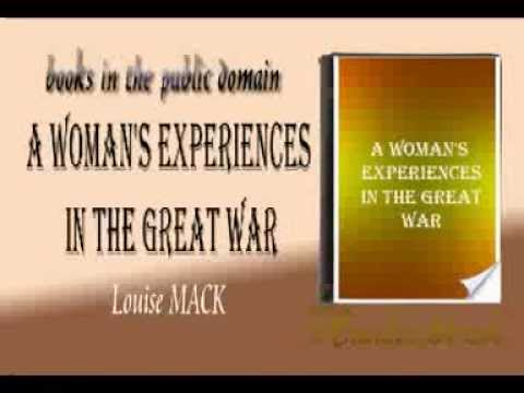 A Woman's Experiences in the Great War Louise MACK  audiobook