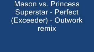 Mason vs. Princess Superstar - Perfect (Exceeder) - Outworks remix
