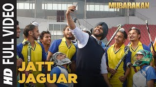 Jatt Jaguar (Full Video Song) | Mubarakan