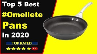 Top 5 Best Omelette Pans In 2020