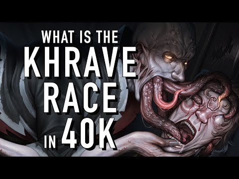 40 Facts and Lore on the Khrave Warhammer 40K Xeno Empire