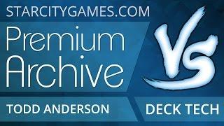 StarCityGames Premium Archive - 7/11/14 - Todd Anderson Deck Tech [Magic: the Gathering]