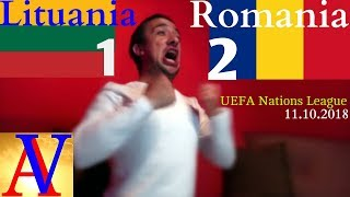 Lituania - Romania 1- 2 | Reactia mea + Golurile!