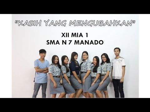 Kasih yang mengubahkan || Film pendek XII MIA 1 SMA N 7 Manado