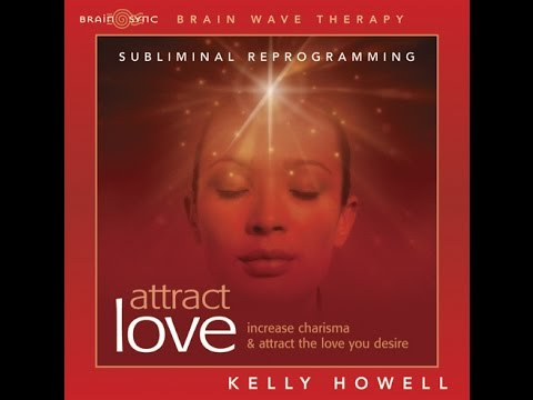 Attract Love Subliminal Messages | Amplify the Law of Attraction with Kelly Howell | Brain Sync