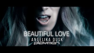Angelika Dusk feat. Playmen - Beautiful Love - Official Video Clip