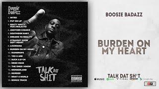 Boosie Badazz - Burden On My Heart (Talk Dat Shit)