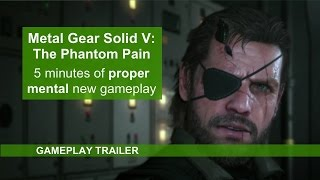 Metal Gear Solid 5: The Phantom Pain - Insane New Gameplay Trailer