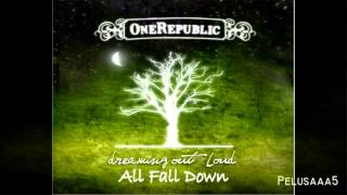 All Fall Down - OneRepublic